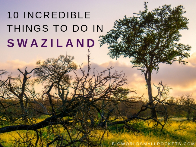 10 Epic Things To Do in Swaziland