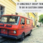 21 Amazingly Cheap Things to Do in Eastern Europe