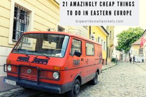 21 Cheap Things to Do in Eastern Europe