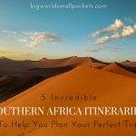 5 Epic Southern Africa Itineraries to Help You Plan Your Perfect Trip