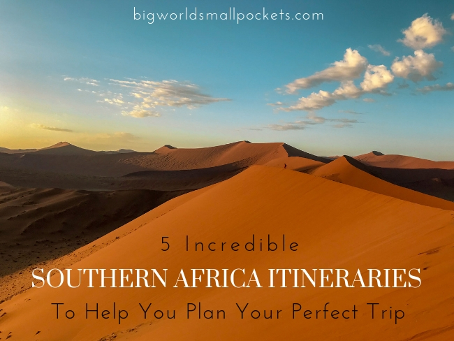 5 Epic Southern Africa Itineraries To Help You Plan Your Trip