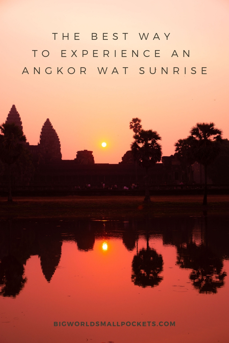 How to Experience the Best Angkor Wat Sunrise {Big World Small Pockets}