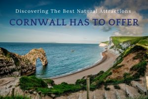 Discovering the Best Natural Attractions Cornwall Has to Offer
