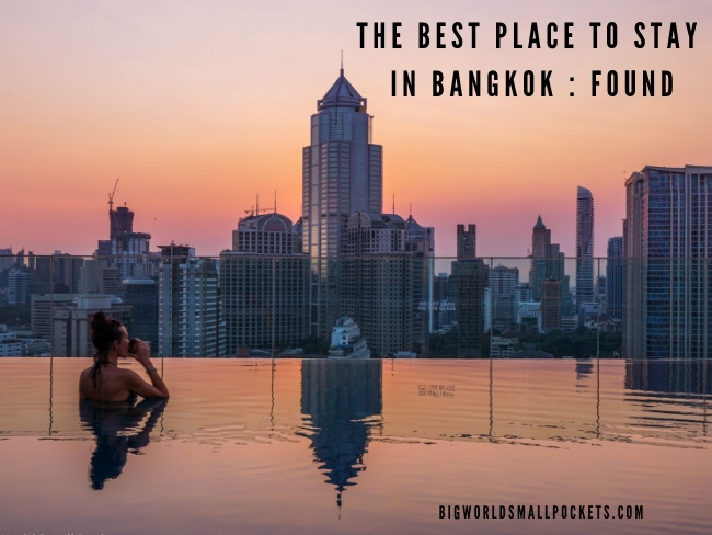 The Best Place to Stay in Bangkok