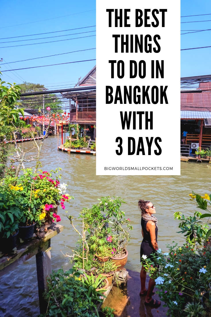 The Best Things to Do in Bangkok With 3 Days {Big World Small Pockets}