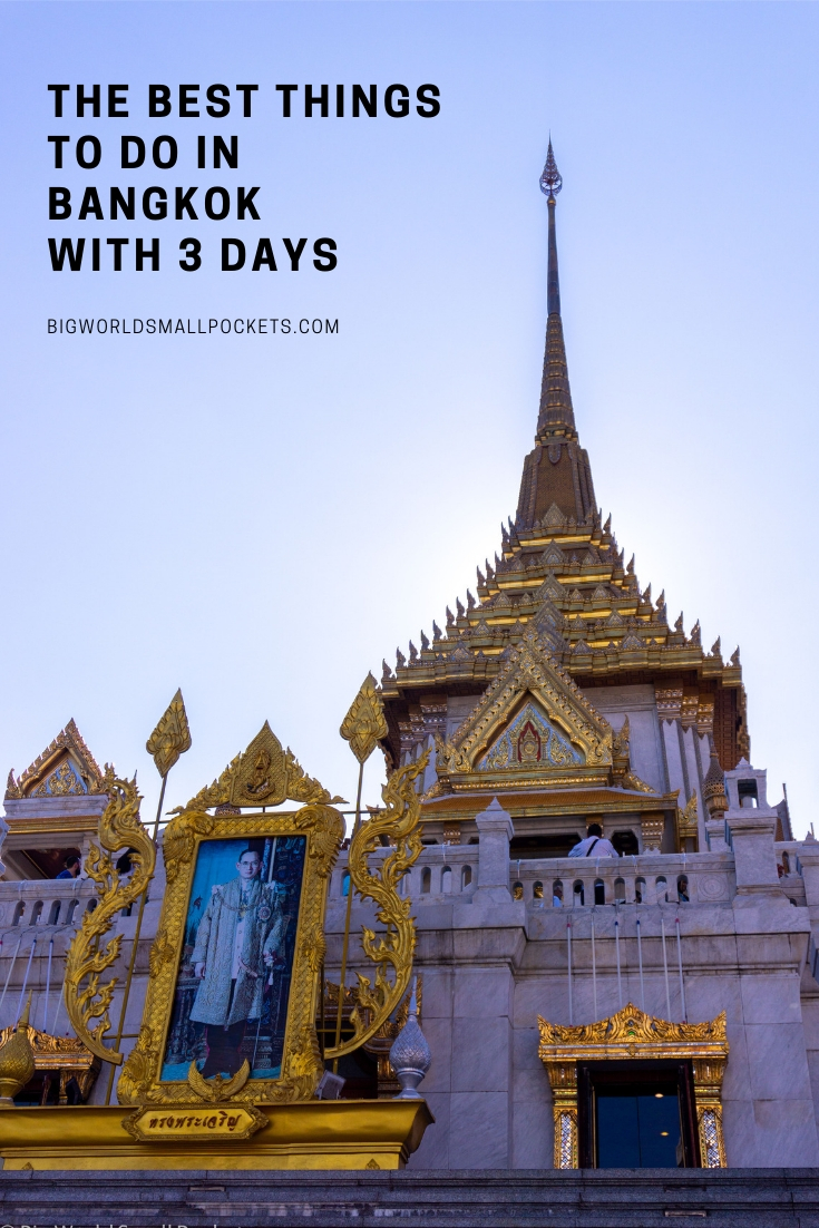 The Best Things to Do in Bangkok in 3 Days {Big World Small Pockets}