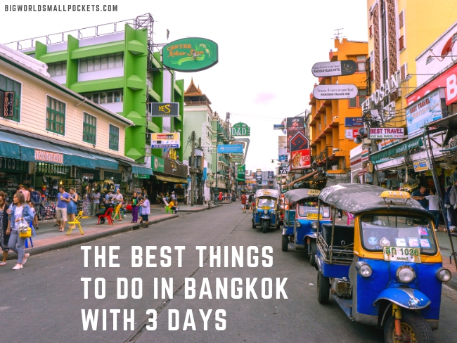 The Best Things to Do in Bangkok in 3 Days