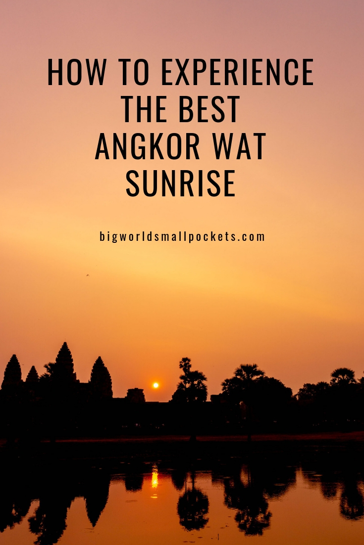 Your Travel Guide to Seeing the Best Angkor Wat Sunrise {Big World Small Pockets}