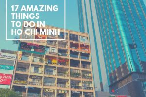 The Top 17 in Ho Chi Minh : Things to Do in This Amazing City