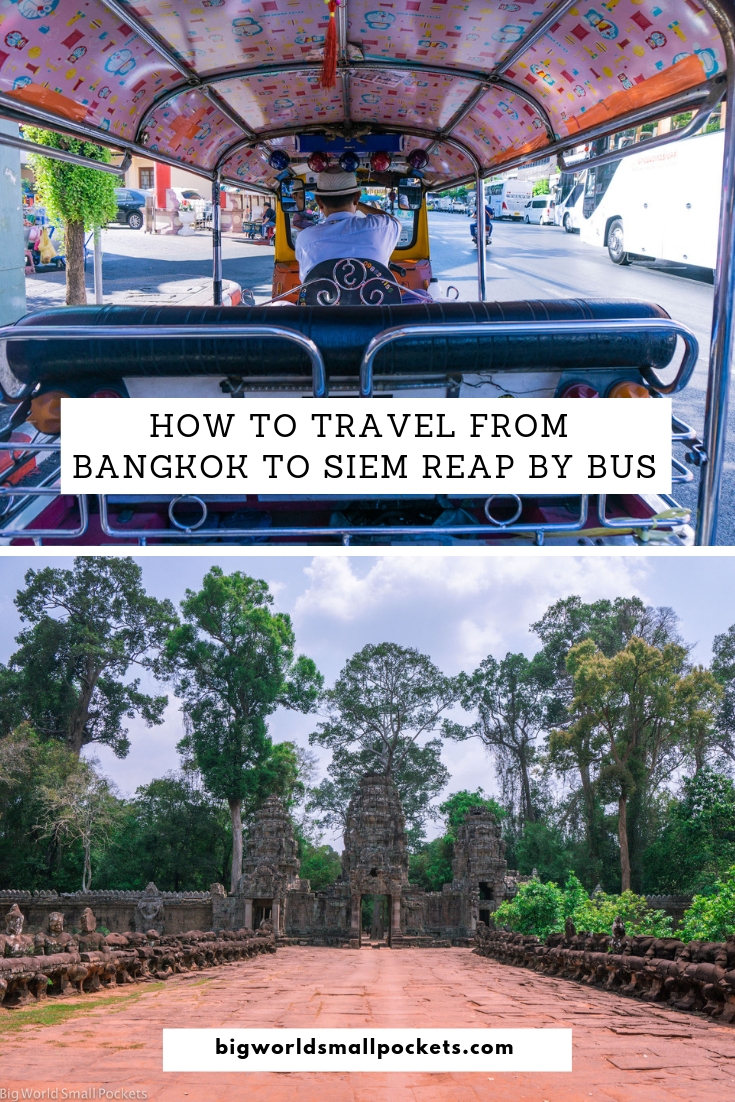 How to Travel from Bangkok to Siem Reap by Bus {Big World Small Pockets}