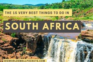 The 15 Very Best Things To Do in South Africa