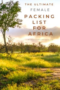 The Complete Female Packing List for Africa {Big World Small Pockets}