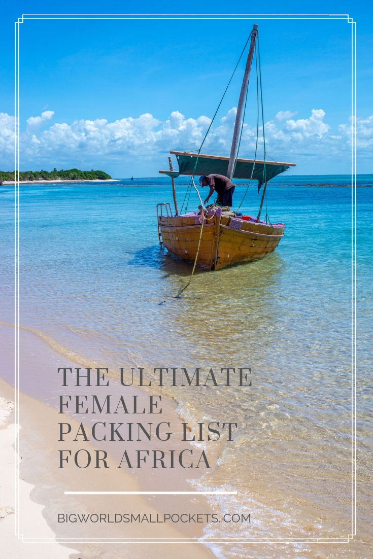 The Ultimate Female Packing List for Africa {Big World Small Pockets}