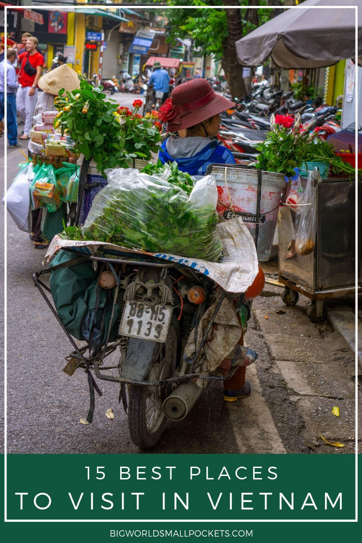 Top 15 Best Places to Visit in Vietnam {Big World Small Pockets}