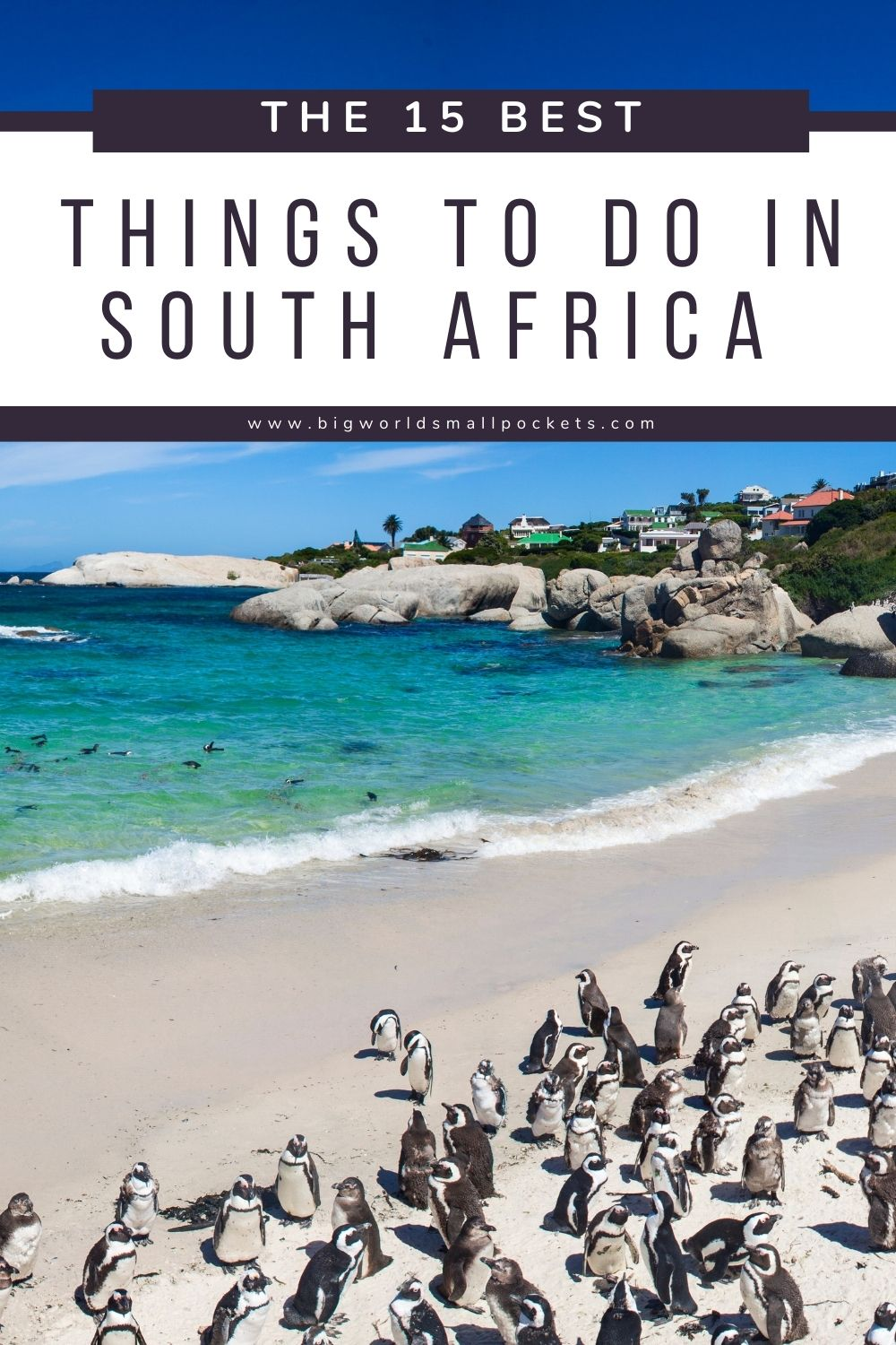 Top 15 Things to Do When You Travel South Africa