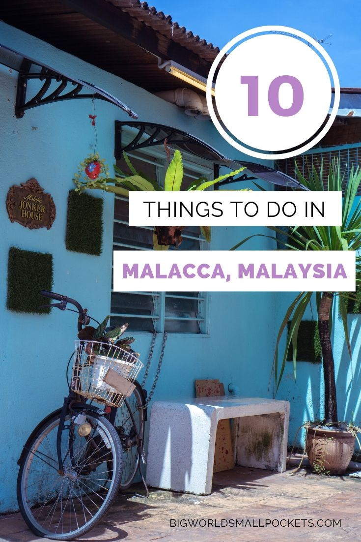 10 Fab Things to Do in Malacca {Big World Small Pockets}