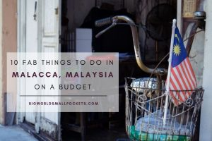 10 Fab Things to Do in Malacca on a Budget