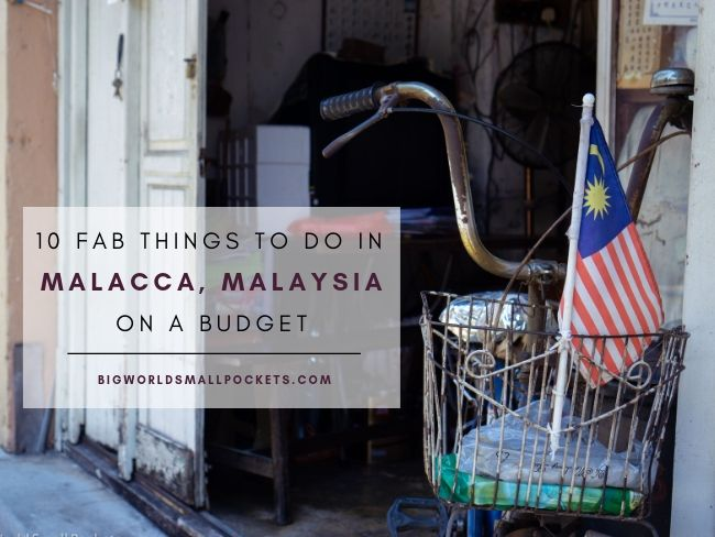 10 Fab Things to Do in Malacca, Malaysia