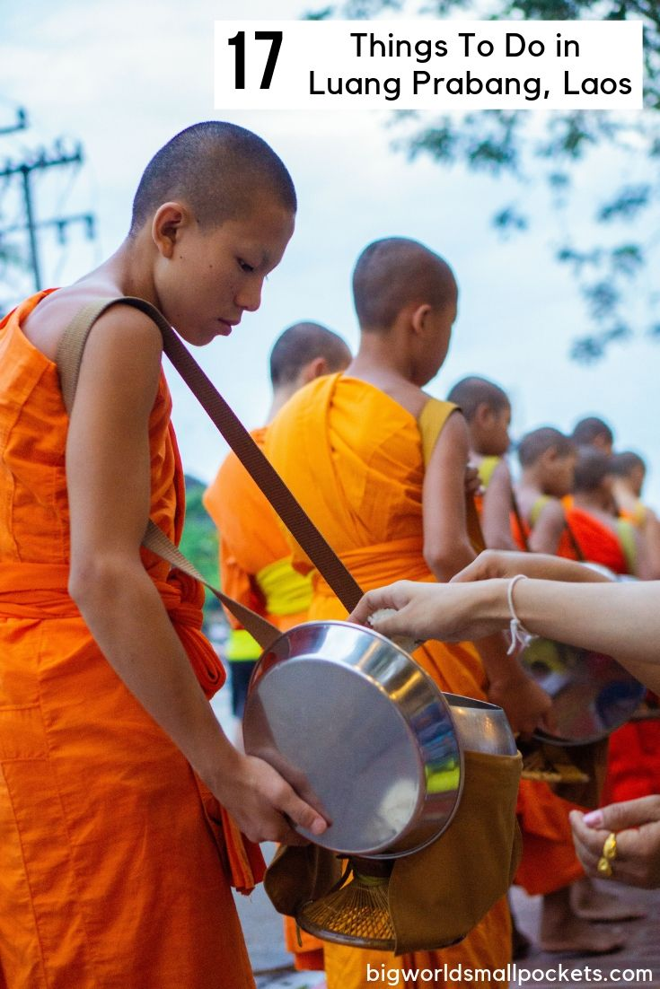 17 The Top 17 Things to Do in Luang Prabang, Laos {Big World Small Pockets}