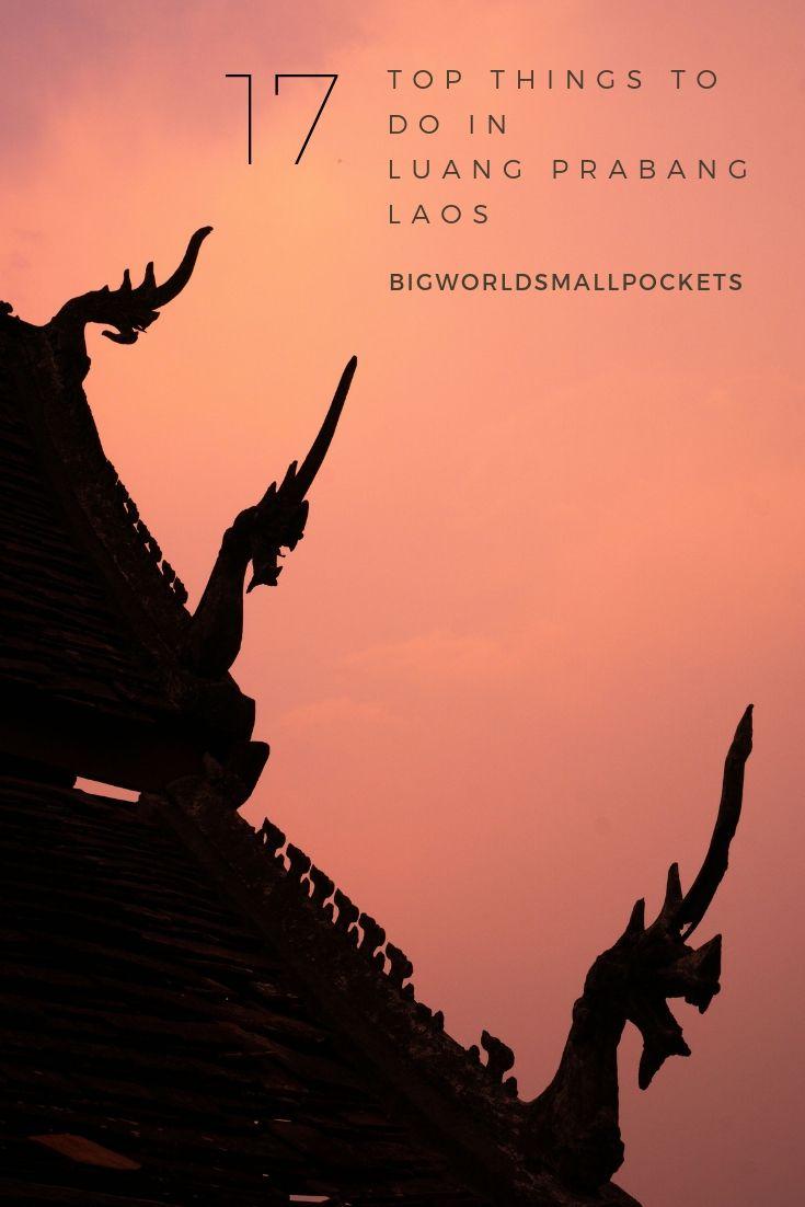 17 Top Things To Do in Luang Prabang, Laos {Big World Small Pockets}