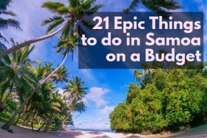 21 Epic Things to Do in Samoa on a Budget