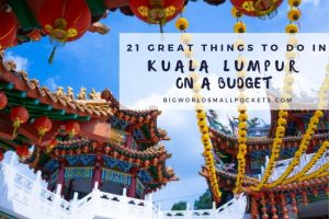 21 Great Things to Do in Kuala Lumpur on a Budget