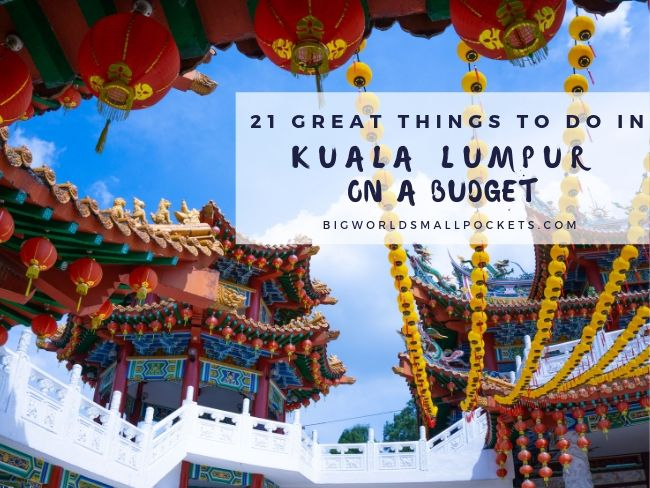 21 Great Things to Do in Kuala Lumpur