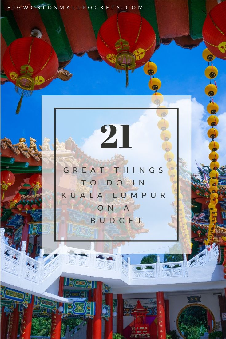 21 Top Things to Do in Kuala Lumpur on a Budget {Big World Small Pockets}