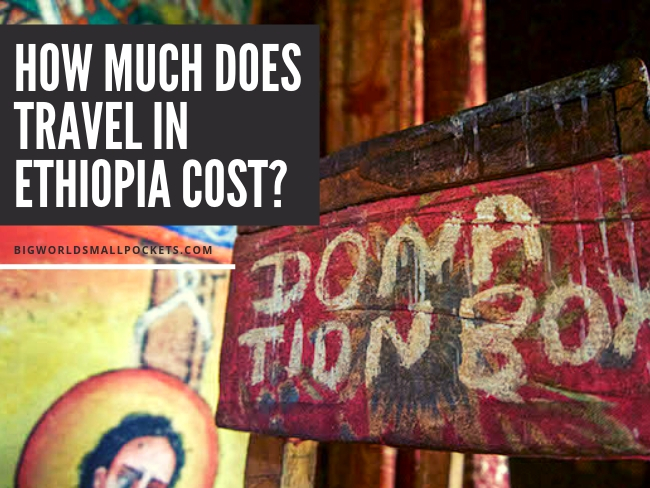 How Much Does Travel in Ethiopia Cost?