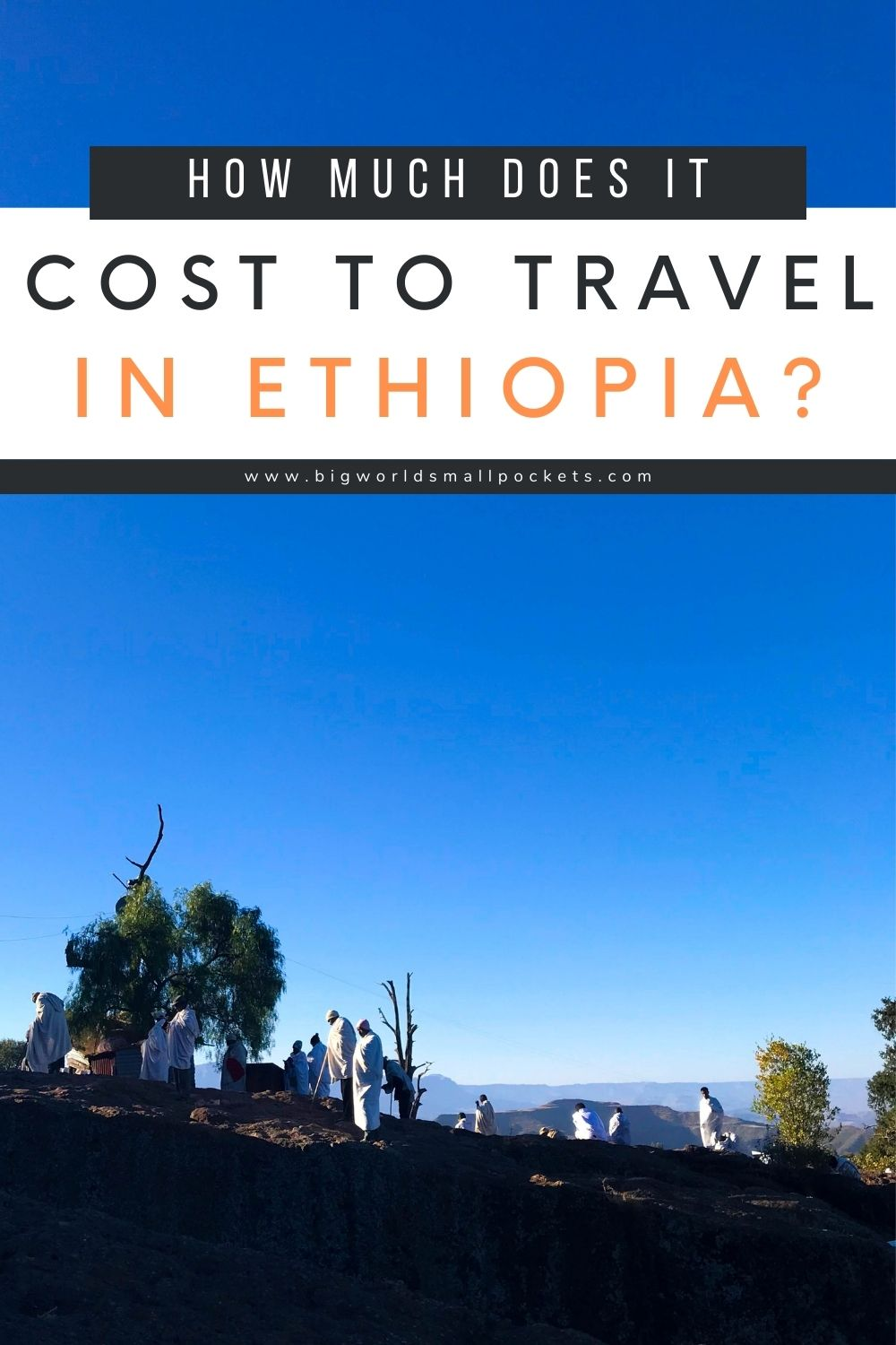 How Much Does it Cost to Travel Ethiopia