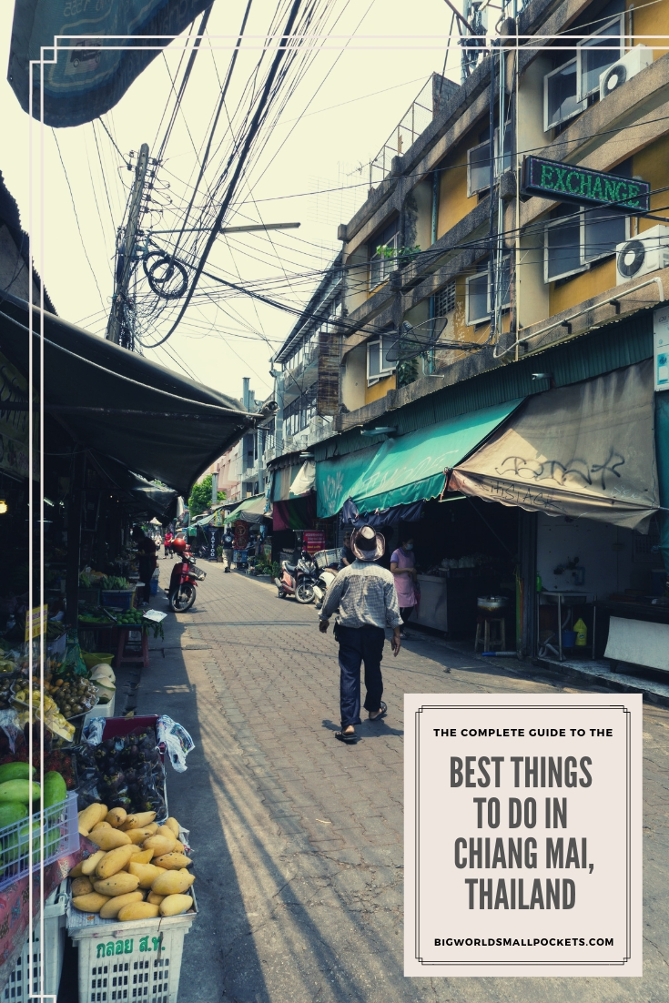 The Complete Guide To The Best Chiang Mai Things To Do {Big World Small Pockets}