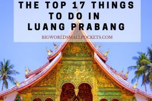 Top 17 Things to Do in Luang Prabang, Laos