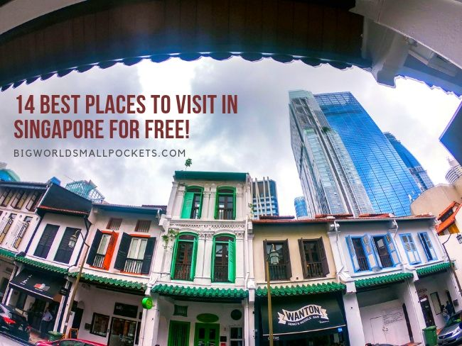 14 Places to Visit in Singapore For FREE!