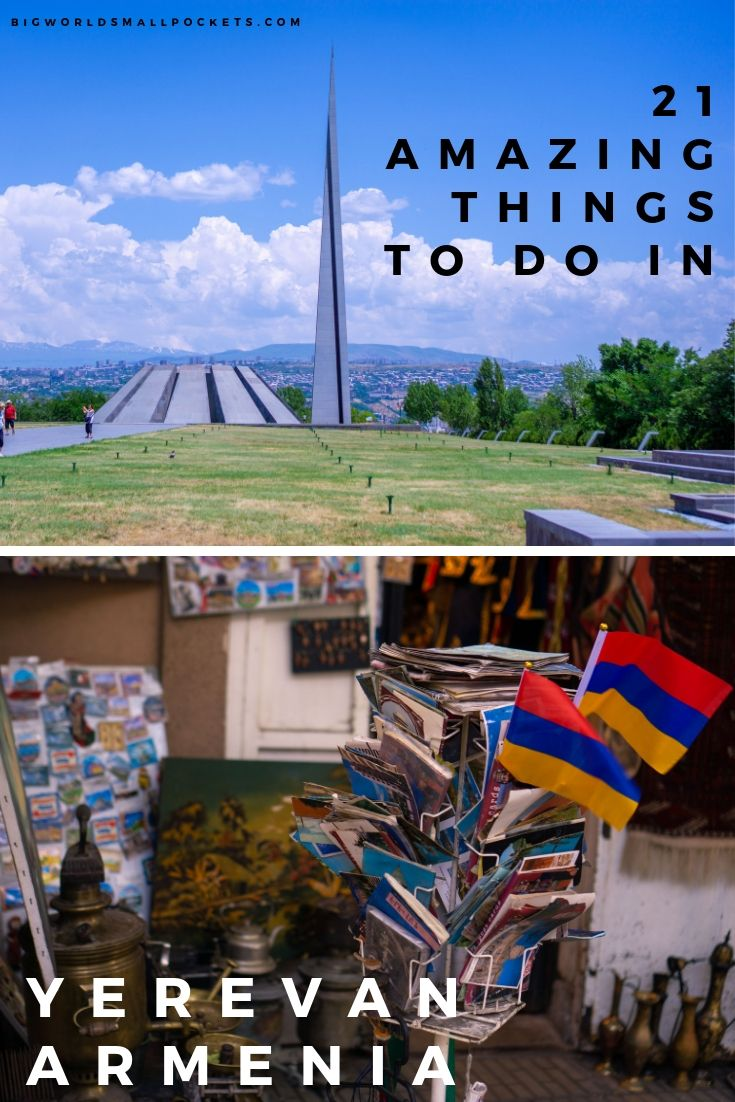 21 Amazing Things To Do in Yerevan, Armenia {Big World Small Pockets}