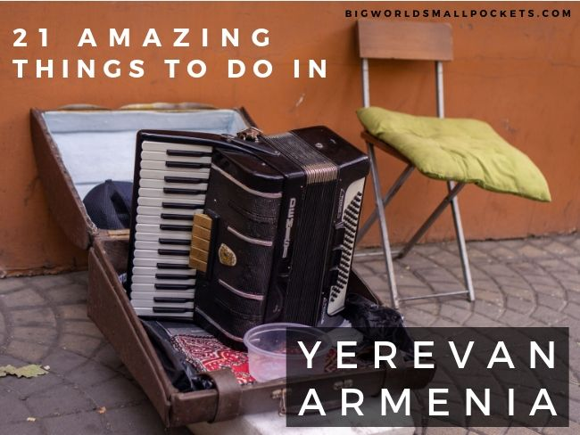21 Amazing Things to Do in Yerevan, Armenia