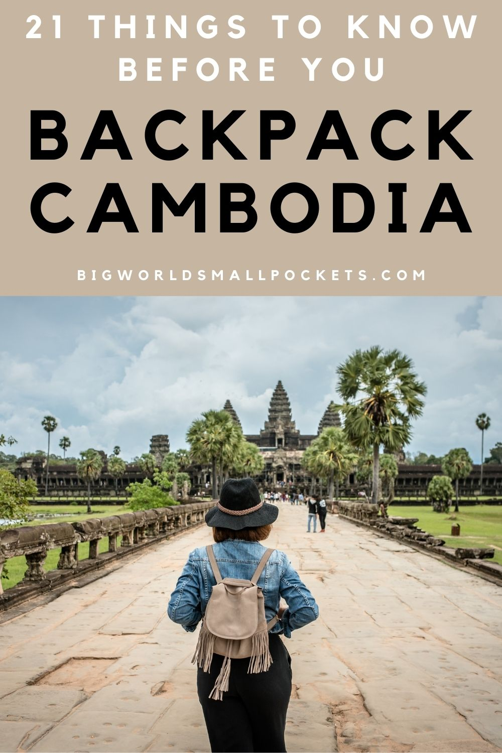 21 Things to Know Before You Backpack Cambodia