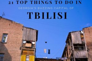 21 Top Things to Do in Tbilisi, Georgia's Buzzing Capital
