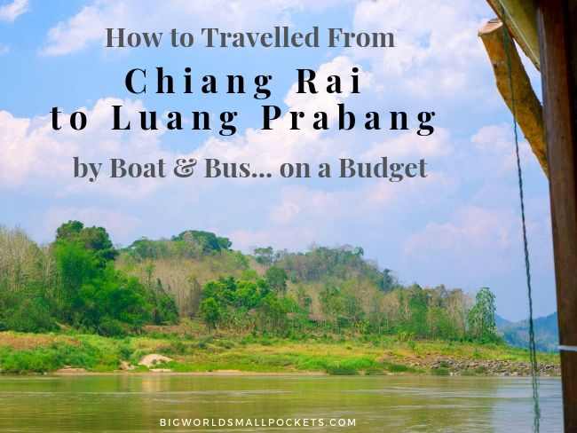 Chiang Rai to Luang Prabang by Boat & Bus