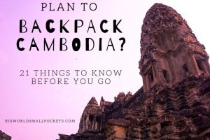 21 Things to Know If You Backpack Cambodia