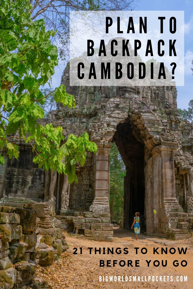 Plan to Backpack Cambodia? 21 Things to Know Before You Go {Big World Small Pockets}