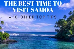 Best Time to Visit Samoa + Top 10 Samoa Travel Tips
