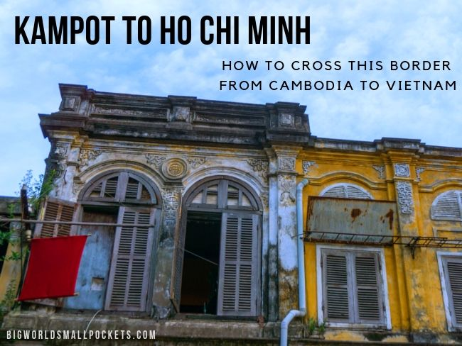 Kampot to Ho Chi Minh