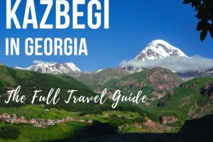 Kazbegi in Georgia: The Full Travel Guide
