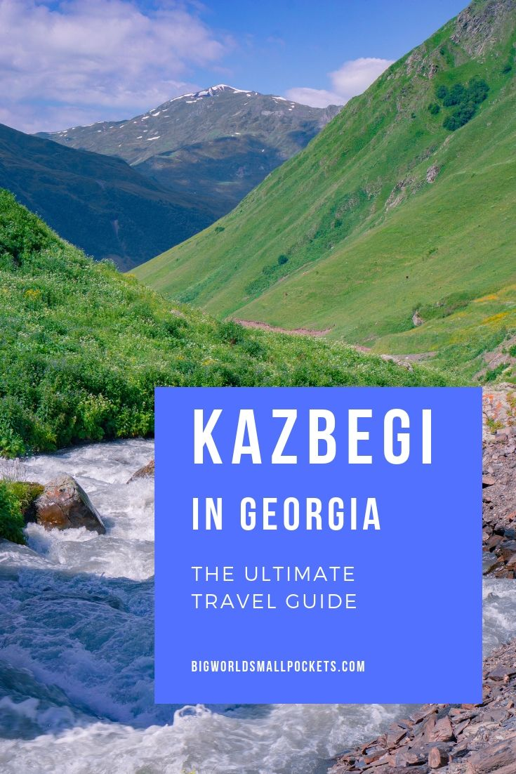 Kazbegi in Georgia - The Ultimate Travel Guide {Big World Small Pockets}