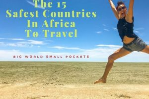The 15 Safest Countries in Africa to Travel