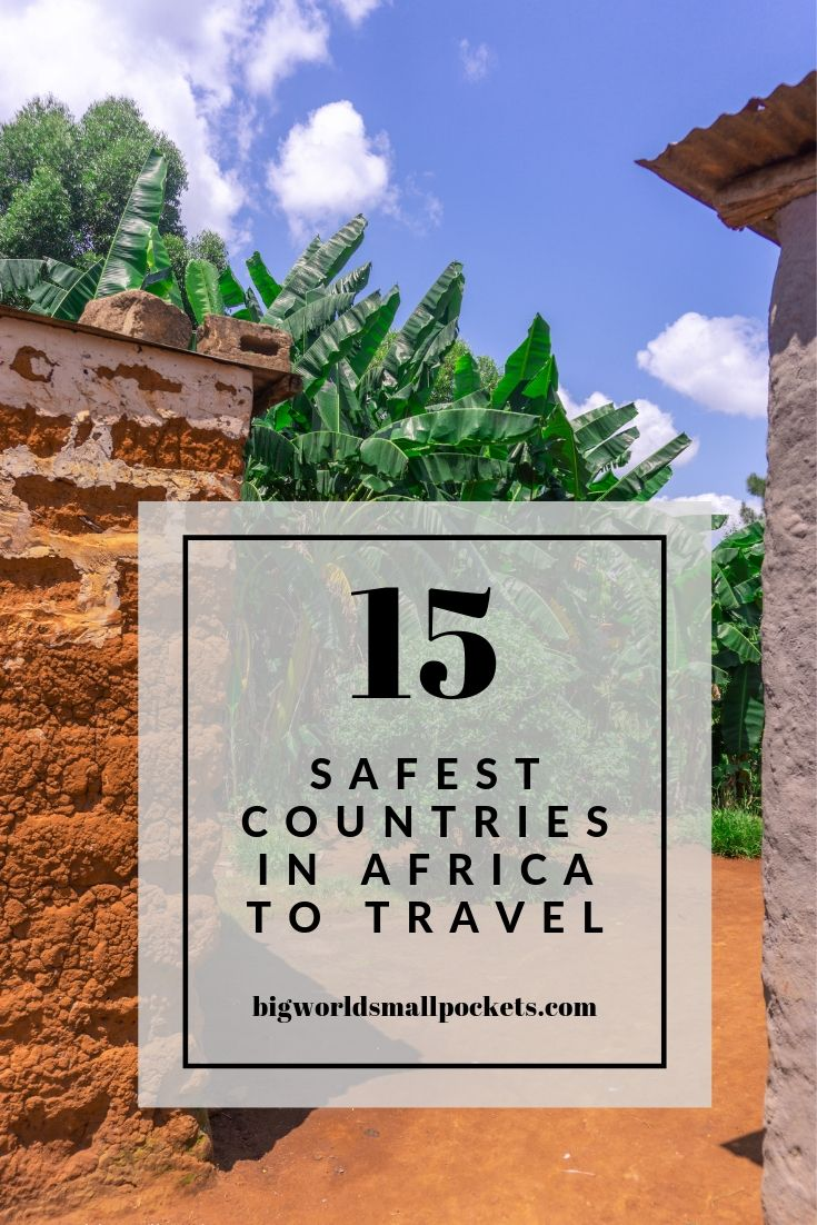 The 15 Safest Countries to Travel in Africa