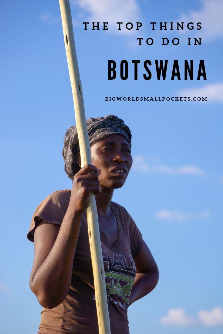 The Best Things to Do in Botswana {Big World Small Pockets}