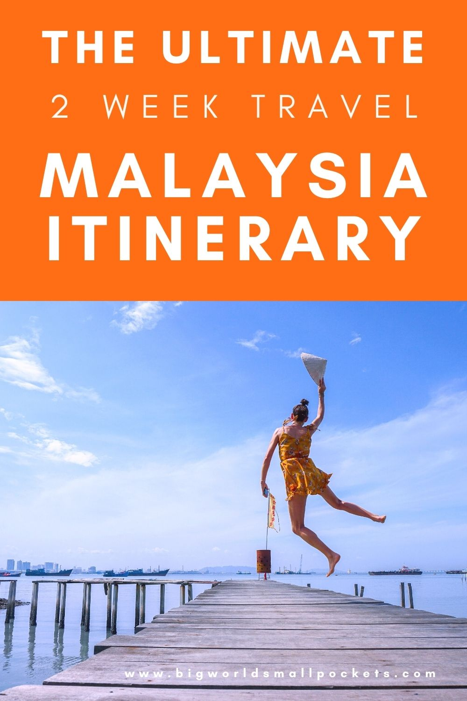 The Ultimate 2 Week Malaysia Itinerary