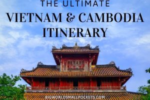 The Ultimate Vietnam and Cambodia Itinerary