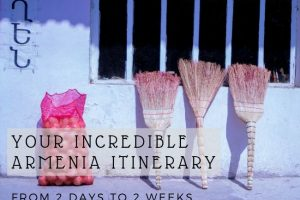 Perfect Armenia Itinerary : 2 Days to 2 Weeks